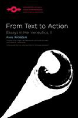 From Text to Action: Essays in Hermeneutics, II 9780810123991