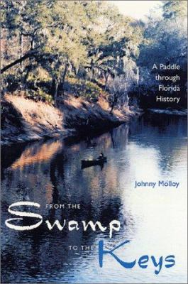 From the Swamp to the Keys: A Paddle Through Florida History 9780813026220