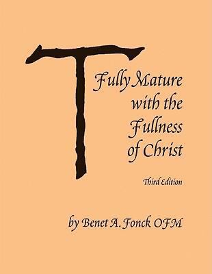 Fully Mature with the Fullness of Christ
