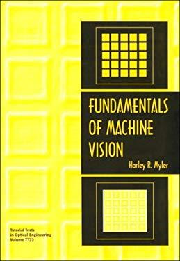 Fundamentals of Machine Vision 9780819430496