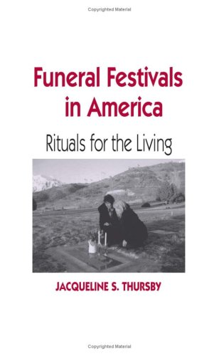 Funeral Festivals in America: Rituals for the Living 9780813123806