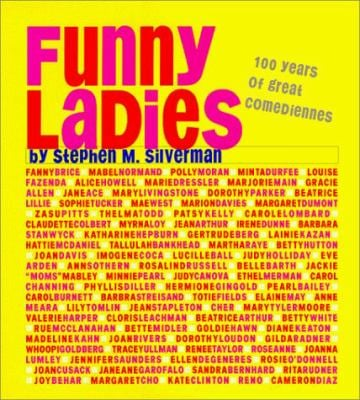 Funny Ladies : 100 Years of Great Comediennes