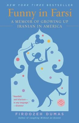Funny in Farsi: A Memoir of Growing Up Iranian in America 9780812968378