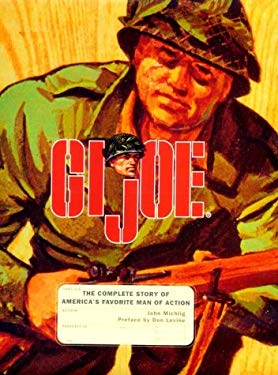 GI Joe: The Complete Story of America's Favorite Man of Action 9780811818223