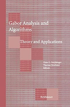 Gabor Analysis and Algorithms: Theory and Applications 9780817639594
