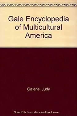 Gale Encyclopedia of Multicultural America