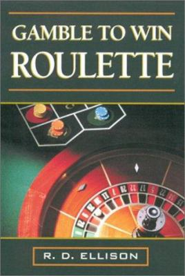 Gamble to Win: Roulette 9780818406270