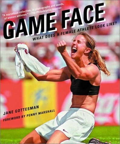 Game Face: What Does a Female Athlete Look Like? 9780812968682