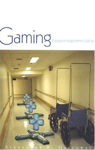Gaming: Essays on Algorithmic Culture 9780816648511
