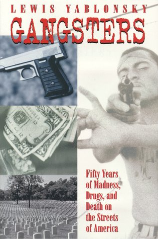 Gangsters: 50 Years of Madness, Drugs, and Death on the Streets of America 9780814796795