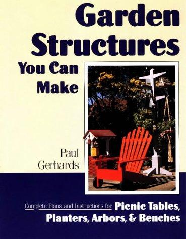 Garden Structures You Can Make 9780811724753
