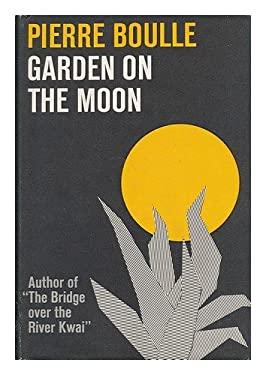 Garden on the Moon - Boulle, Pierre