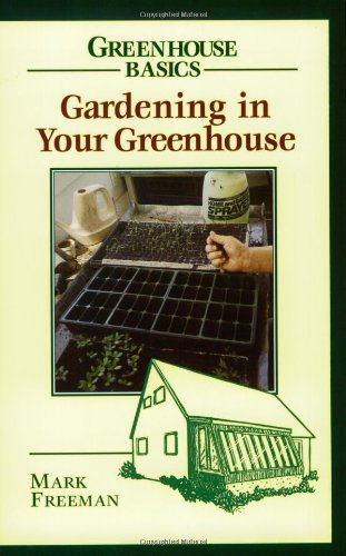 Gardening in Your Greenhouse 9780811727761