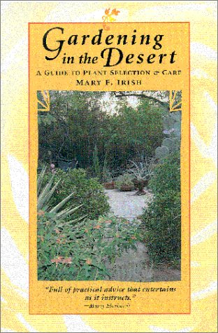 Gardening in the Desert: A Guide to Plant Selection & Care 9780816520572