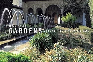 Gardens Around the World: 365 Days 9780810949805