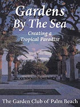 Gardens by the Sea: Creating a Tropical Paradise 9780813017297