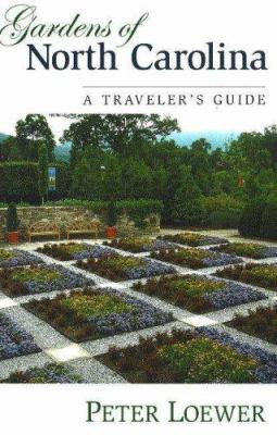 Gardens of North Carolina: A Traveler's Guide 9780811733748