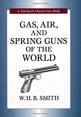 Gas, Air, and Spring Guns of the World 9780811705141