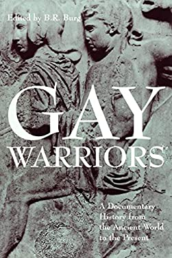 Gay Warriors: A Documentary History from the Ancient World to the Present 9780814798850