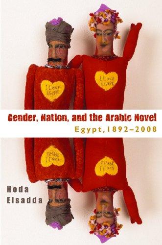 Gender Nation, and the Arabic Novel: Egypt, 1892-2008 9780815632962