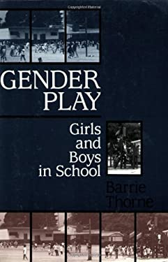 Gender Play: Girls and Boys in School 9780813519234