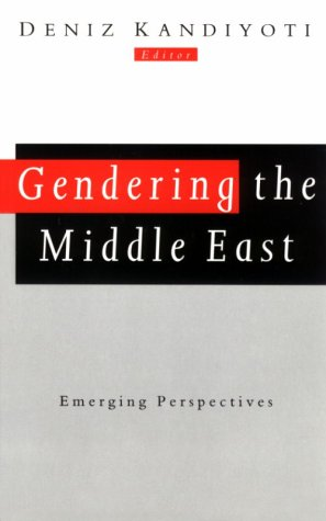Gendering the Middle East: Emerging Perspectives 9780815603399
