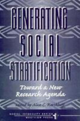 Generating Social Stratification: Toward a New Research Agenda 9780813389677