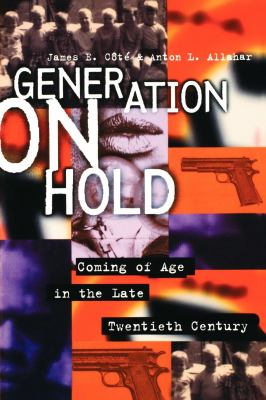 Generation on Hold: Coming of Age in the Late Twentieth Century 9780814715321