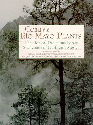Gentry's Rio Mayo Plants: The Tropical Deciduous Forest and Environs of Northwest Mexico - Gentry, Howard S. / Jenkins, Philip D. / Van Devender, Thomas R.