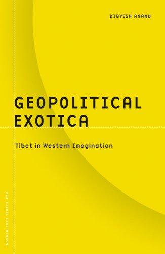 Geopolitical Exotica: Tibet in Western Imagination 9780816647668