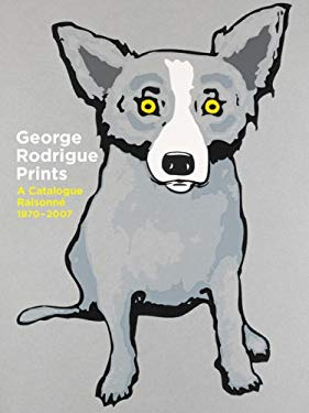 George Rodrigue Prints: A Catalogue Raisonne 1970-2007 9780810995178