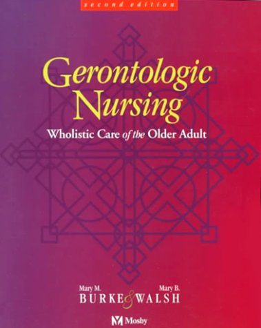 Gerontologic Nursing: Holistic Care of the Older Adult 9780815113317