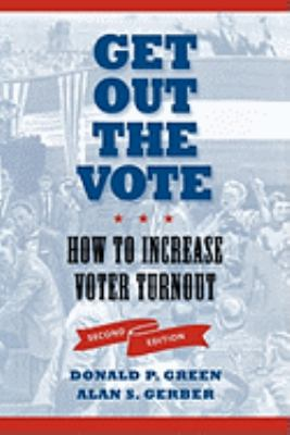 Get Out the Vote: How to Increase Voter Turnout 9780815732679