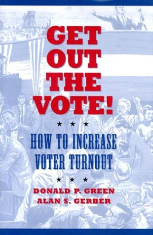 Get Out the Vote!: How to Increase Voter Turnout 9780815732686