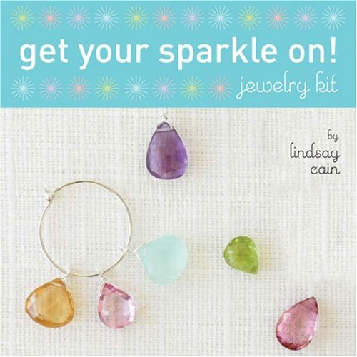 Get Your Sparkle On! Jewelry Kit [With Instruction BookWith CardsWith Beading Wire, Clasps & Pendant GemstoneWith Beads] 9780811852685