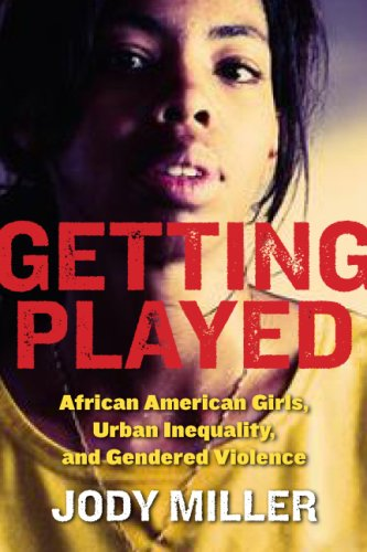 Getting Played: African American Girls, Urban Inequality, and Gendered Violence 9780814756973