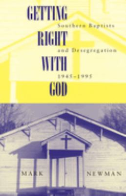 Getting Right with God: Southern Baptists and Desegregation, 1945-1995 9780817310608