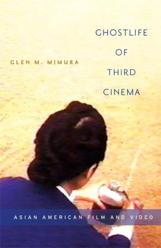 Ghostlife of Third Cinema: Asian American Film and Video 9780816648313