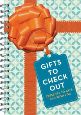 Gifts to Check Out: Presents to Give and Wish for 9780811859639