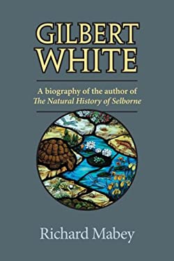 Gilbert White: A Biography of the Author of the Natural History of Selborne 9780813926490