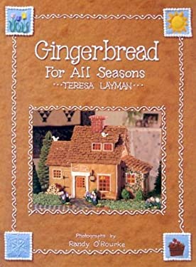 Gingerbread for All Seasons 9780810982369
