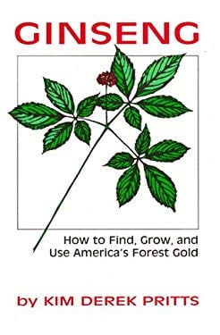 Ginseng: How to Find, Grow, and Use America's Forest Gold 9780811724777