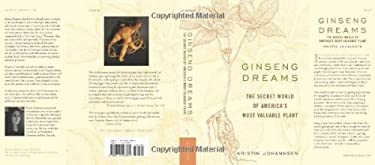 Ginseng Dreams: The Secret World of America's Most Valuable Plant 9780813123844
