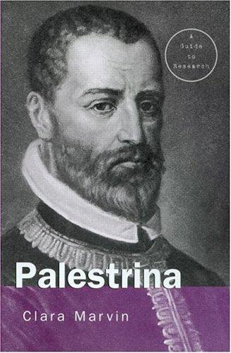 Giovanni Pierluigi Da Palestrina: A Guide to Research 9780815323518