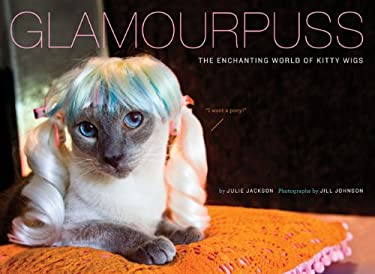 Glamourpuss: The Enchanting World of Kitty Wigs 9780811867047