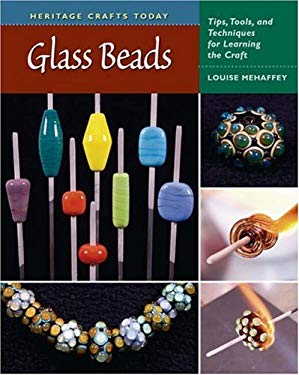 Glass Beads: Tips, Tools, and Techniques for Learning the Craft 9780811703765