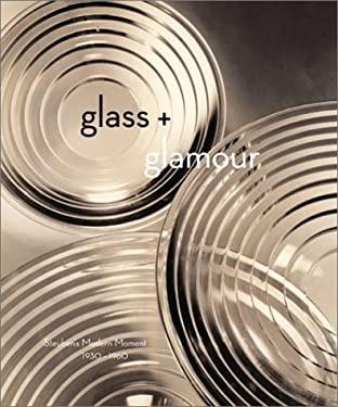 Glass + Glamour: Steuben's Modern Moment, 1930-1960 9780810991187