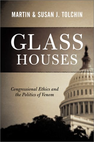 Glass Houses: Congressional Ethics and the Politics of Venom 9780813367606