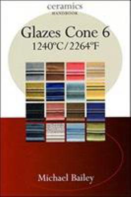 Glazes Cone 6: 1240 C / 2264 F 9780812217827