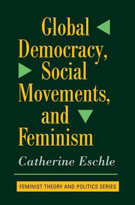 Global Democracy, Social Movements to Feminism 9780813391496
